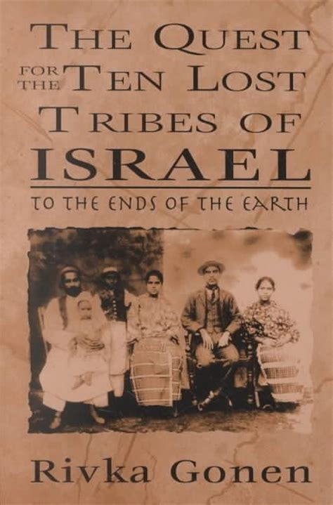 libro the ends of the to the ends of the earth the quest for the ten lost tribes of israel things to check out