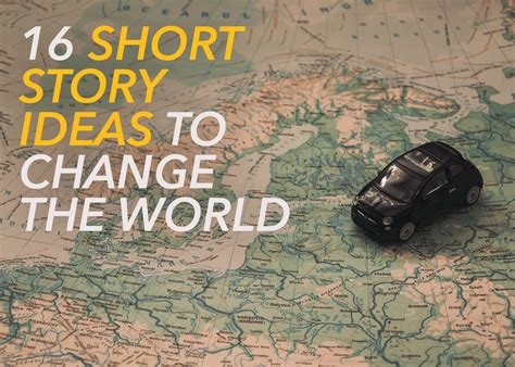 themes for short story charles 16 short story ideas to change the world
