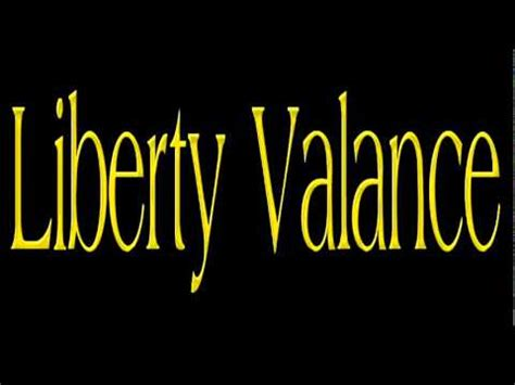 Liberty Valance Lyrics burt bacharach the who liberty valance lyrics