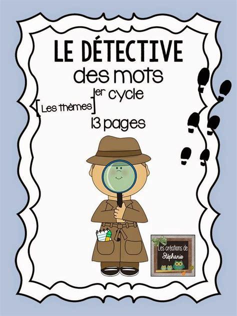 le detective de freud les cr 233 ations de st 233 phanie le d 233 tective des mots fran 231 ais vocabulaire detective