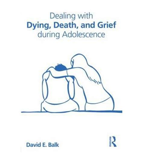 coping with grief 4th edition books dealing with dying and grief during adolescence