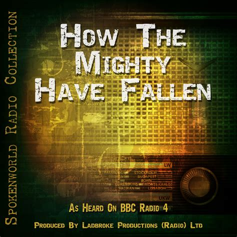 How Are The Mighty Fallen how the mighty fallen spokenworld audio