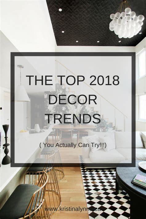 home decor business trends the top 8 home decor trends to try in 2018 kristina lynne