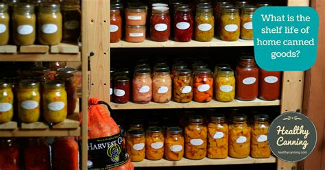 what is the shelf of home canned goods healthy canning
