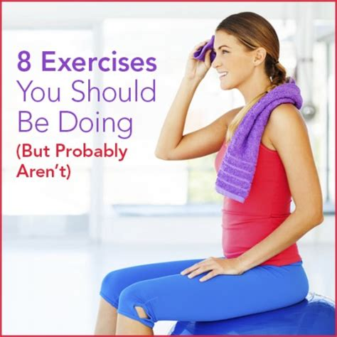 8 exercises you should be doing but probably aren t