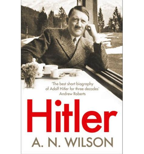 adolf hitler quick biography hitler a n wilson 9780007413508