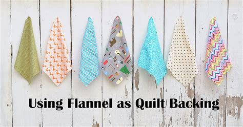 Quilt Backings by Using Flannel As Quilt Backing Tips And Fabric Options