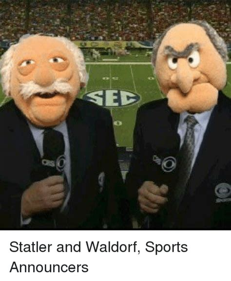 Waldorf And Statler Meme - sec statler and waldorf sports announcers sports meme on
