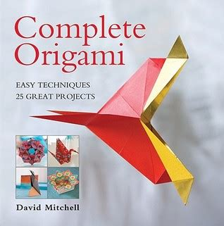 Origami Book Easy - complete origami easy techniques 25 great projects by