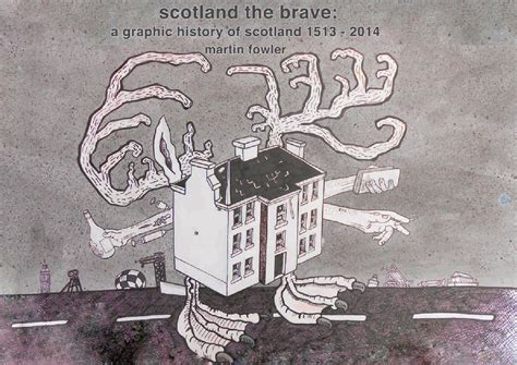 Scotland The Brave by Scotland The Brave A Graphic History Of Scotland 1513
