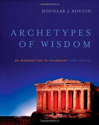 archetypes of wisdom an introduction to philosophy archetypes of wisdom an introduction to philosophy by