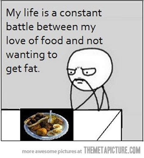 Life Meme - a constant battle true stories my life and funny memes