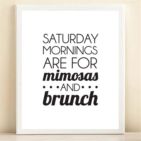 brunch quotes saturday mornings are for mimosas and brunch mimosa