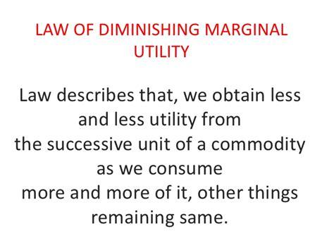 explain the law of diminishing law of diminishing marginal utility