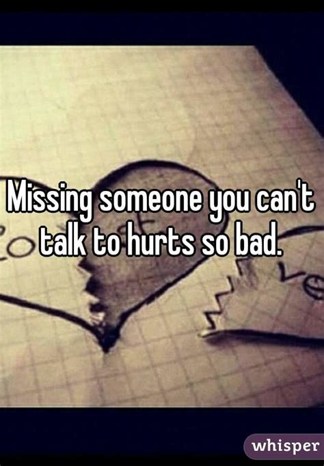 Where Can I Find To Talk To Missing Someone You Can T Talk To Hurts So Bad Dysfunctional Relationships