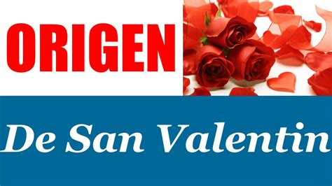 historia dia de san valentin origen de san valentin dia de los enamorados