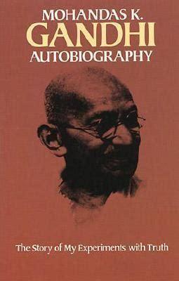 autobiography biography of mahatma gandhi autobiography mahatma gandhi 9780486245935