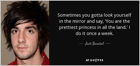 alex u gotta be barakat quote sometimes you gotta look yourself in
