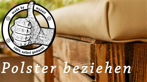 Polster Beziehen Anleitung by Polster Beziehen Polstern Diy Tutorial Anleitung