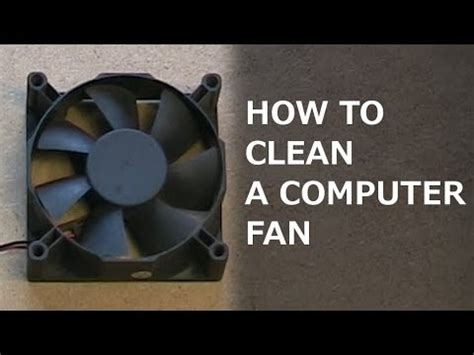 how to clean a fan how to clean a computer fan youtube