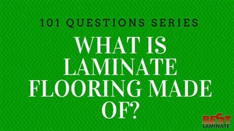 what is laminate flooring made of what is laminate flooring made of