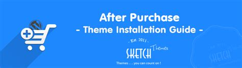 blog theme purchase after purchase theme installation guide sketchthemes