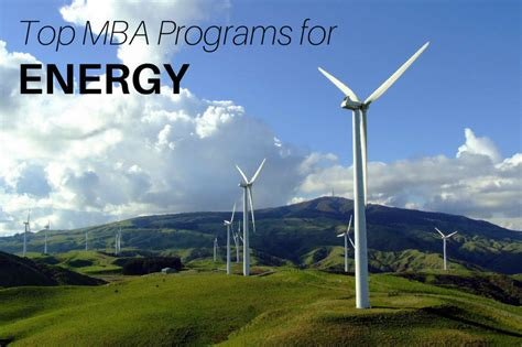 Mba In Energy Programs by 6 Mba Programs To Launch Your Career In The Energy