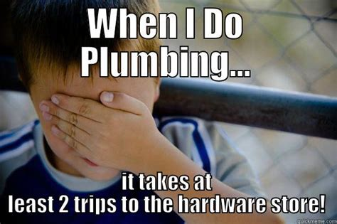 Plumbing Meme - funny plumbing and hvac memes grow plumbing dedicated