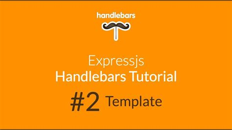 handlebars template tutorial handlebars tutorial 2 template