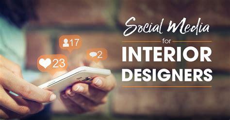 social media for interior designers 5 ways to show off