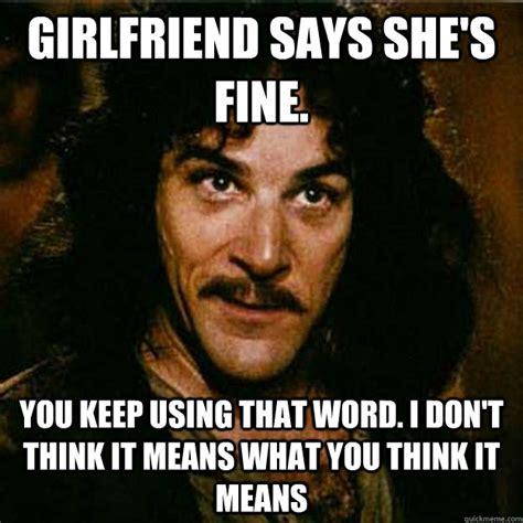 Fine Meme - why women say i m fine when we re not missmuslim