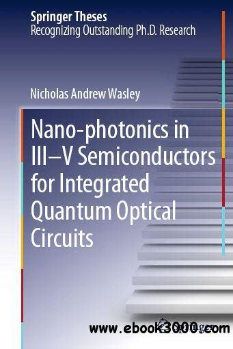 introduction to optical integrated circuits nano photonics in iii v semiconductors for integrated quantum optical circuits free ebooks