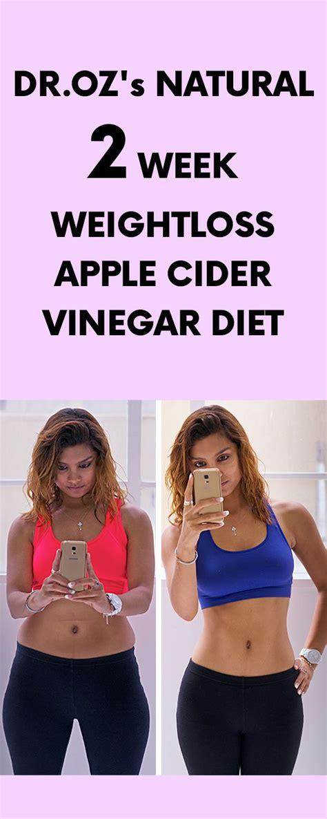 Dr Oz Two Week Detox Diet by Dr Oz S 2 Week Weightloss Apple Cider Vinegar