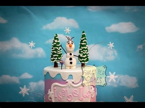 olaf tree fondant trees and olaf part 1 of 2