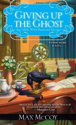 libro giving up the ghost giving up the ghost by max mccoy reviews discussion bookclubs lists