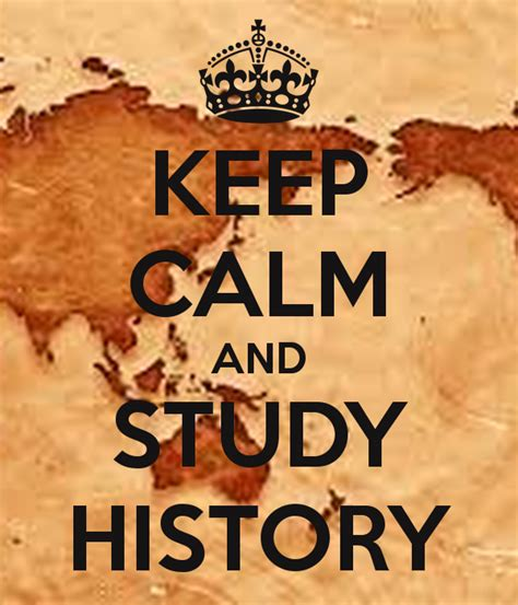 What About History keep calm and study history poster zamzzz keep calm o