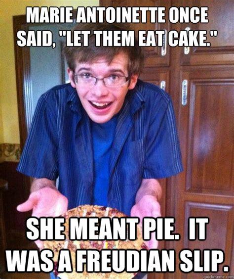 Marie Meme - marie antoinette once said quot let them eat cake quot she meant