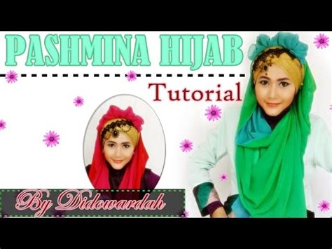 youtube tutorial pashmina tutorial hijab pashmina menutup dada by didowardah 62