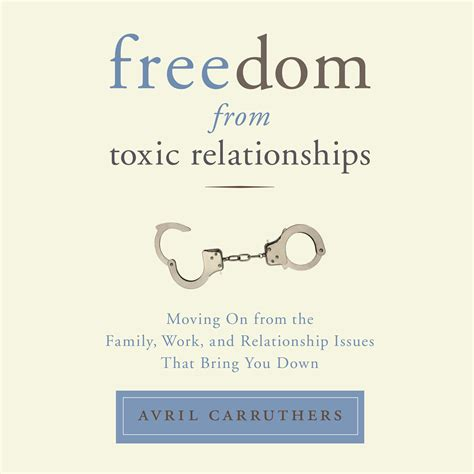 the s guide to eliminating toxic relationships books freedom from toxic relationships audiobook by