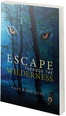 through the wilderness books up your book presents escape through the wilderness