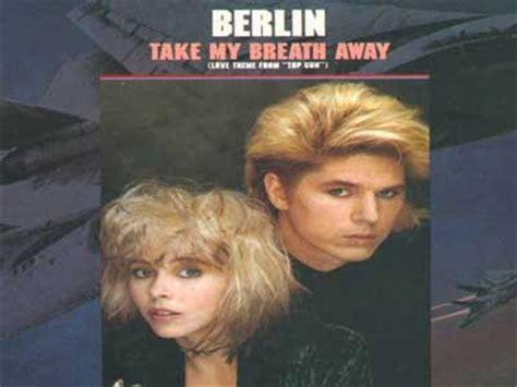 berlin take my breath away rock songs take my breath away
