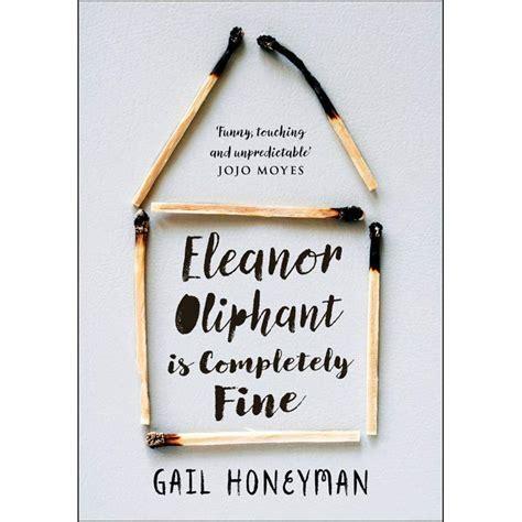 0008172110 eleanor oliphant is completely fine eleanor oliphant is completely fine by gail honeyman