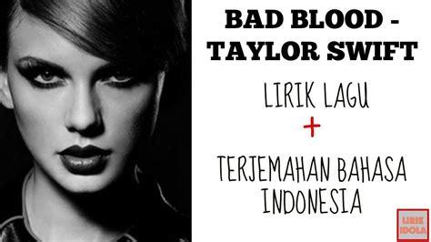 biography taylor swift dalam bahasa indonesia bad blood taylor swift cover lirik dan terjemahan