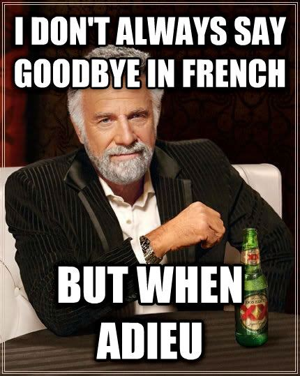 What Is Meme In French - livememe com the most interesting man in the world