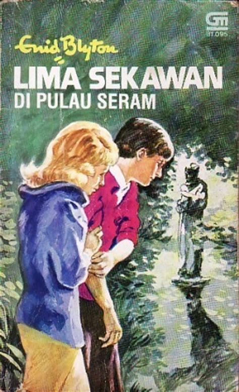 Enid Blyton Lima Sekawan Di Pulau Seram my library 19 karang setan 20 di pulau seram lima sekawan enid blyton