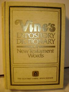 Vine S Expository Dictionary Of New Testament Words By W