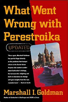 where we went wrong books what went wrong with perestroika updated marshall i