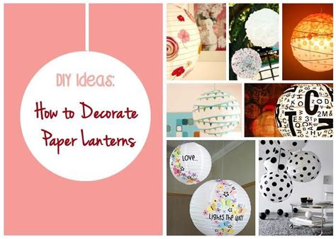 Paper Lantern Ideas - diy ideas how to decorate paper lanterns just imagine