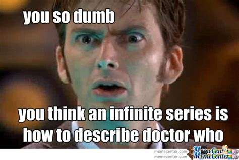 Yu So Meme - you so dumb doctor who by sackeyes meme center