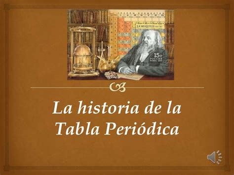 historia de la tabla periodica historia de la tabla periodica